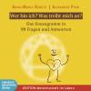 Dr. Alexander Pfab, Anna-Maria Rumitz: Wer bin ich? Was treibt mich an? - Das Enneagramm in 99 Fragen und Antworten (Ungekürzt)