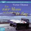 Victor Thoma: Ein toter Mann ist doch kein D-Zug (Ungekürzt)