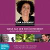 Eva Loschky: Wege aus der Schüchternheit - Mutig, neugierig und selbstbewusst (Ungekürzt)