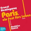 Ernest Hemingway: Paris, ein Fest fürs Leben (Ungekürzt)