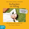 Gabriele Lindemann, Vera Heim: Auftanken im Alltag (Gekürzt)