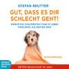 Stefan Reutter: Gut, dass es dir schlecht geht! - Warum die schlimmsten Tage im Leben manchmal die besten sind (Gekürzt)